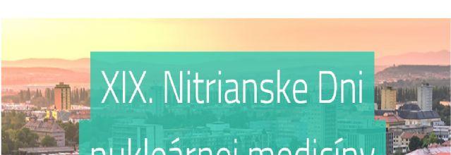 XIX. Nitrianske Dni Nukleárnej Medicíny